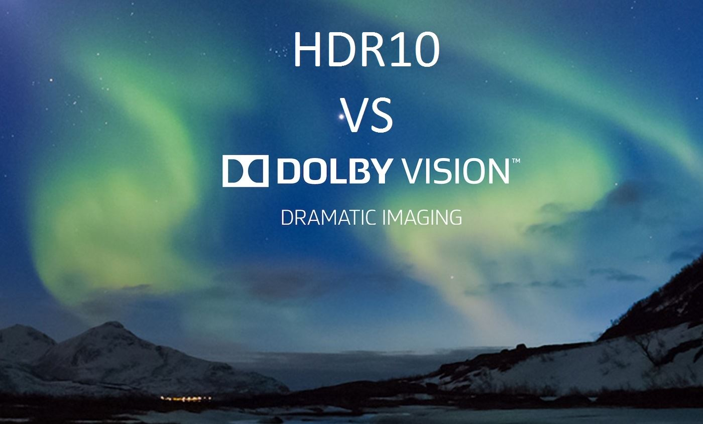 HDR, Co to jest HDR, HDR10 kontra Dolby Vision