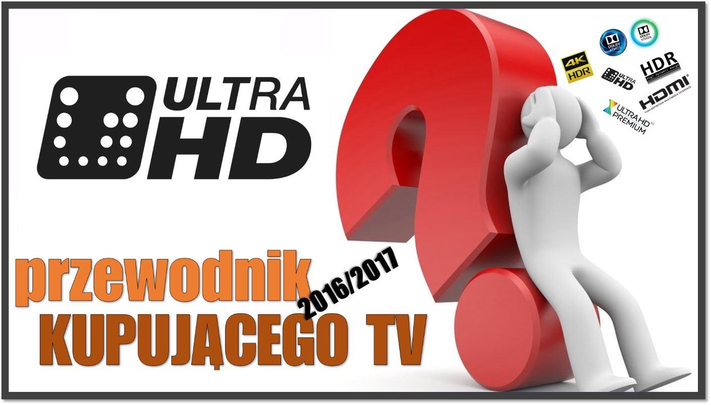 Jaki telewizor kupić? Przegląd wyświetlaczy 2016. LCD czy OLED?
