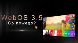 Co nowego w WebOS w wersji 3.5 w telewizorach LG na 2017 rok?