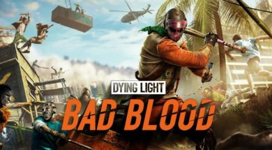Dying Light Bad Blood early acces
