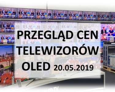 Przegląd cen telewizorów OLED 20 maj 2019