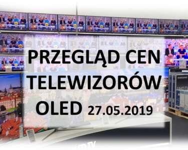 Przegląd cen telewizorów OLED 27 maj 2019