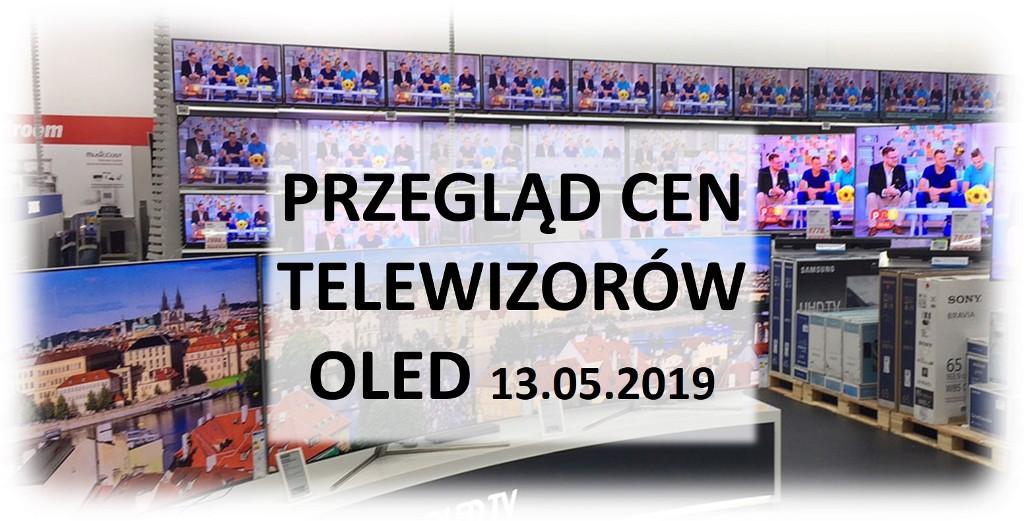Przegląd cen telewizorów OLED | 13 MAJA 2019 |