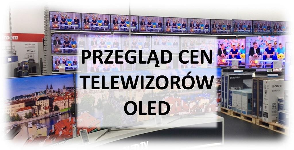 Przegląd cenowy telewizorów OLED | 3 MAJA 2019 |