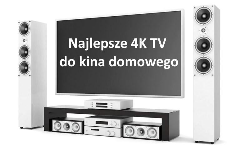Najlepsze telewizory 4K do kina domowego | MAJ 2019 |