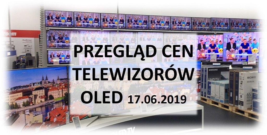 Przegląd cen telewizorów OLED | 17 CZERWCA 2019 |
