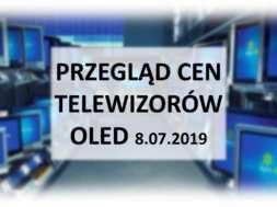 Przegląd-cen-telewizorów-OLED-8_lipca_2019