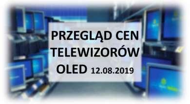 Przegląd cen telewizorów OLED 12 sierpnia 2019