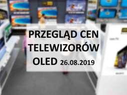 Przegląd cen telewizorów OLED 26 sierpnia 2019