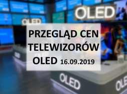 Przegląd cen telewizorów OLED 16 wrzesień 2019