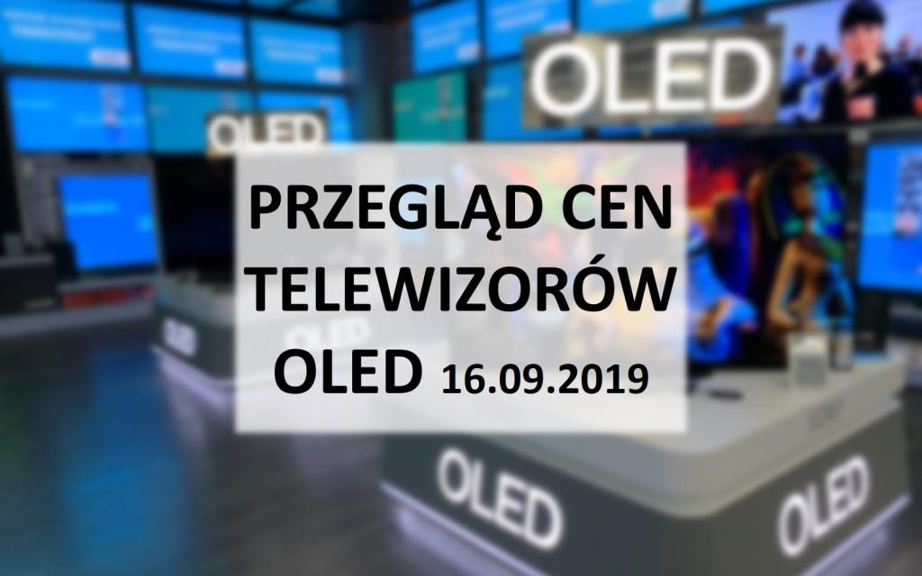 Przegląd cen telewizorów OLED | 16 WRZEŚNIA 2019 |