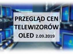 Przegląd-cen-telewizorów-OLED-2-września-2019