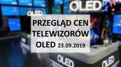 Przegląd cen telewizorów OLED 23 wrzesień 2019