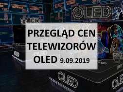 Przegląd cen telewizorów OLED 9 wrzesień 2019