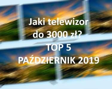 Jaki telewizor do 3000 zł TOP5 polecanych modeli październik 2019 3