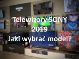 Jaki wybrać telewizor Sony 2019