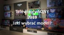 Przegląd telewizorów Sony 2019 – OLED czy LCD? Na co zwrócić uwagę?