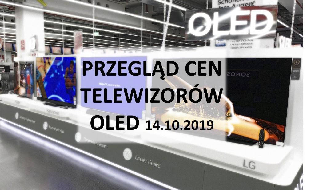 Przegląd cen telewizorów OLED   14 PAŹDZIERNIKA 2019  