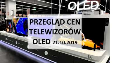 Przegląd cen telewizorów OLED 21 październik 2019