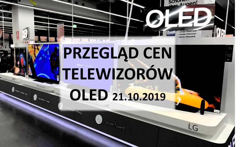 Przegląd cen telewizorów OLED | 21 PAŹDZIERNIKA 2019 |