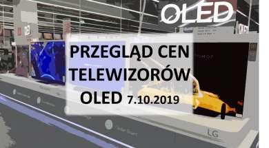 Przegląd cen telewizorów OLED 7 październik 2019