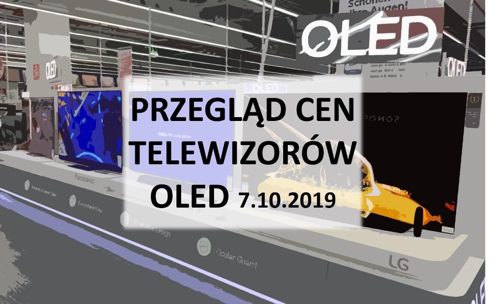 Przegląd cen telewizorów OLED | 7 PAŹDZIERNIKA 2019 |