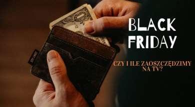 Czy i ile zaoszczędzimy na TV na Black Friday