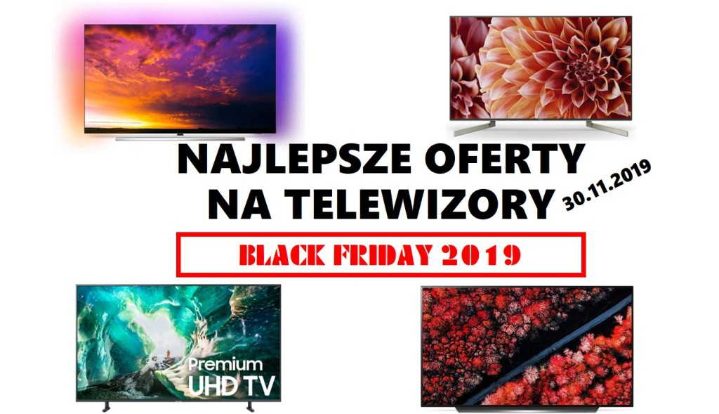Black Friday na telewizory: tylko najlepsze oferty – lista (akt. 11:55, 30.11.2019)