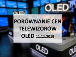 Porównanie cen telewizorów OLED 11 listopad 2019