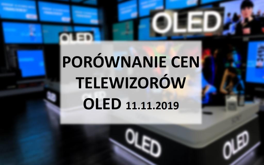Porównanie cen telewizorów OLED | 11 LISTOPADA 2019