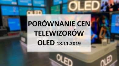 Porównanie cen telewizorów OLED 18 listopad 2019