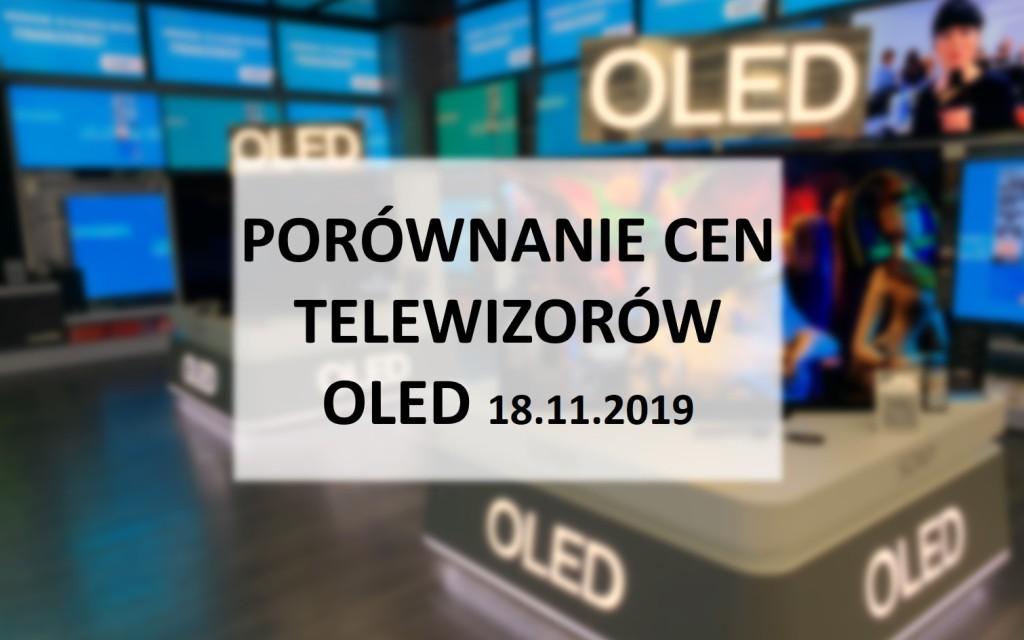 Porównanie cen telewizorów OLED | 18 LISTOPADA 2019
