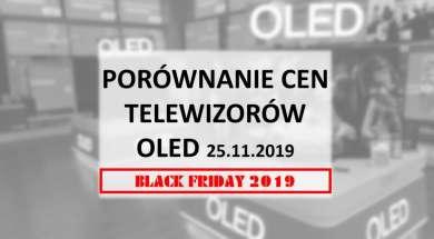 Porównanie cen telewizorów OLED 25 listopad 2019 Black Friday