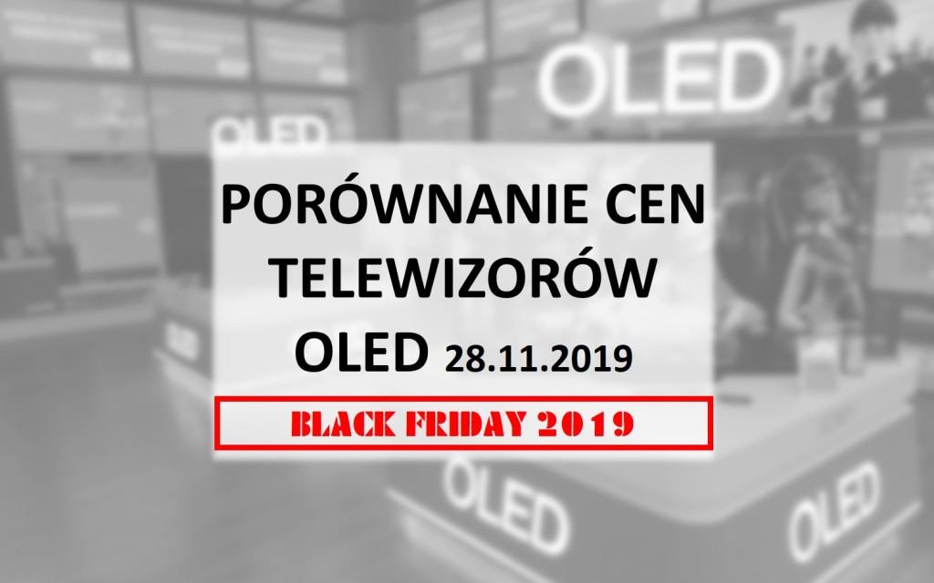 Porównanie cen telewizorów OLED | BLACK FRIDAY | 28 LISTOPADA 2019