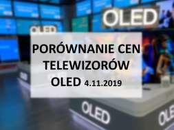 Porównanie cen telewizorów OLED 4 listopad 2019