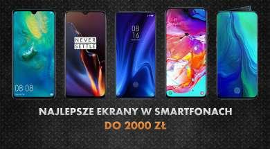 Smartfony z najlepszymi ekranami do 2000 złotych | TOP 5 listopad 2019
