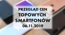 Przegląd cen topowych smartfonów | 6 LISTOPADA 2019 |