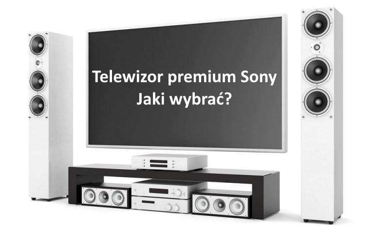 Jaki wybrać telewizor premium od Sony – OLED czy LCD? Podpowiadamy