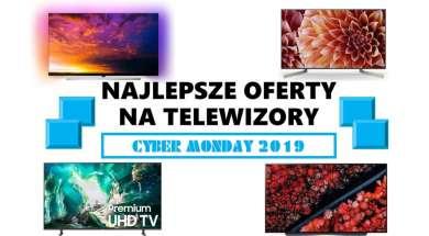 Najlepsze oferty na telewizory Cyber Monday 2019