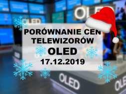 Porównanie cen telewizorów oled 17 grudnia 2019