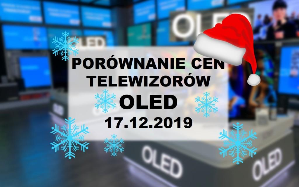 Świąteczne porównanie cen telewizorów OLED | 17 GRUDNIA 2019