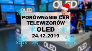 Porównanie cen telewizorów oled 24 grudnia 2019