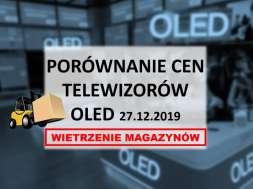 Porównanie cen telewizorów oled 27 grudnia 2019 Wietrzenie magazynów