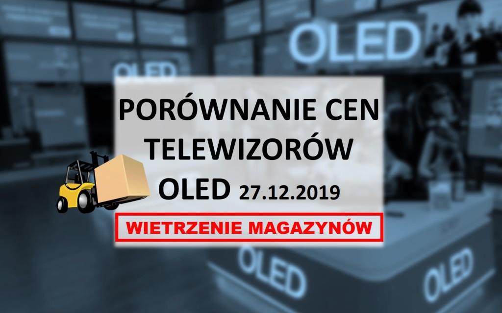 Porównanie cen OLED TV: wietrzenie magazynów | 27 GRUDNIA 2019