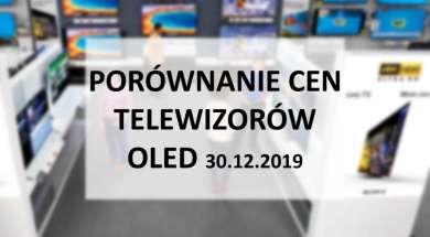 Porównanie cen telewizorów oled 30 grudnia 2019