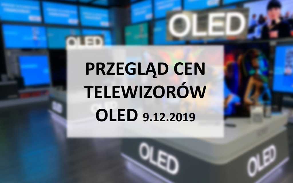 Porównanie cen telewizorów OLED | 9 GRUDNIA 2019