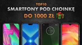 Najlepsze smartfony pod choinkę do 1000 zł | NASZE TOP 10