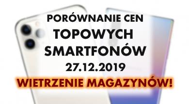 Topowe smartfony – wietrzenie magazynów w elektromarketach! | 27 GRUDNIA 2019 |