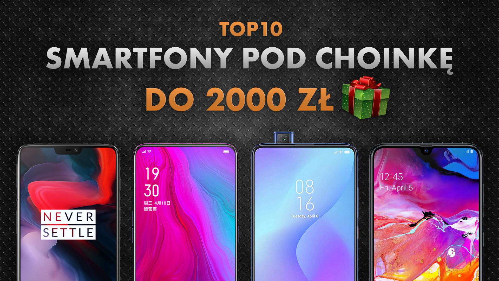 Najlepsze smartfony pod choinkę do 2000 zł | NASZE TOP 10