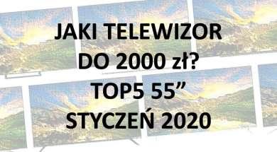 Jaki telewizor do 2000 zł TOP5 55 cali polecanych modeli styczeń 2020